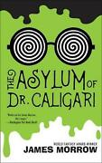 The Asylum Of Dr. Caligari By James Morrow English Paperback Book Free Shippin