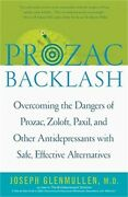 Prozac Backlash Overcoming The Dangers Of Prozac, Zoloft, Paxil, And Other Anti