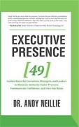 Executive Presence 49 Golden Rules For Executives, Managers, And Leaders To Mai