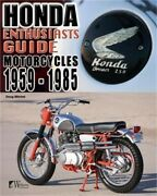 Enthusiasts Guide Honda Motorcycles 1959-1985 Paperback Or Softback