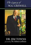 The Legacy Of W.a. Criswell By Jim Towns English Paperback Book Free Shipping