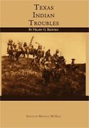 Texas Indian Troubles Hardback Or Cased Book