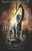 Into The Woods Searching For Eden 1 Volume 1 By Kerridge, Kathleen Book The