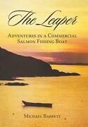 The Leaper Adventures In A Commercial Salmon Fishing Boat By Michael Barrett E