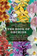 The Book Of Orchids A Life-size Guide To Six Hundred Species From Around The Wo