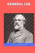 General Lee A Biography Of Robert E. Lee By Fitzhugh Lee English Hardcover Bo