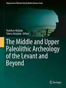 The Middle And Upper Paleolithic Archeology Of The Levant And Beyond English H