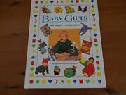 Baby Gifts 200 Simple Craft Projects To Make For Babies And To... Hardback Book