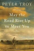May The Road Rise Up To Meet You By Troy, Peter Book The Fast Free Shipping