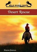 Desert Rescue Wild Horse Creek By Siamon Sharon Book The Fast Free Shipping