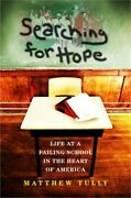 Searching For Hope Life At A Failing School In The Heart Of America Hardback O