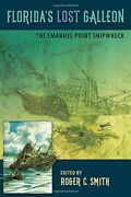 Florida's Lost Galleon The Emanuel Point Shipwreck