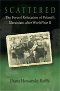 Scattered The Forced Relocation Of Polandand039s Ukrainians After World War Ii Hard