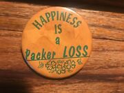 Happiness Is A Packer Loss Button Pinback