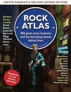 Rock Atlas Uk And Ireland 800 Great Music Locations And The F... By David Roberts