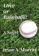 Love Or Baseball By Jesse A. Murray English Hardcover Book Free Shipping
