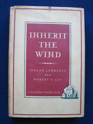 Inherit The Wind - Signed By Jerome Lawrence And Robert E. Lee 1st Edition In Dj