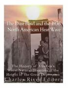 Dust Bowl And The 1936 North American Heat Wave The History Of Americaandrsquos Wo...