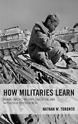 How Militaries Learn Human Capital Military Education And Battlefield Effecti
