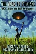 The Road To Strange Ufos Aliens And High Strangeness Paperback Or Softback