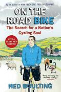 On The Road Bike The Search For A Nationand039s Cycling Soul By Ned Boulting Englis