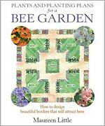 Plants And Planting Plans For A Bee Garden By Little Maureen Book The Fast Free