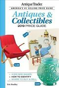 Antique Trader Antiques And Collectibles Price Guide 2019 Paperback By Bradley...