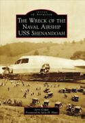 Wreck Of The Naval Airship Uss Shenandoah, Paperback By Copas, Jerry Hunt, J...