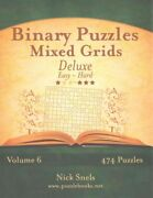 Binary Puzzles Mixed Grids Easy To Hard Paperback By Snels Nick Like New...