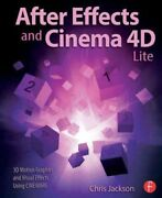 After Effects And Cinema 4d Lite 3d Motion Graphics And Visual Effects Usin...