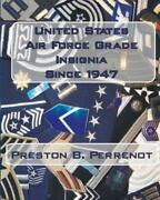 United States Air Force Grade Insignia Since 1947 Paperback By Perrenot Pre...