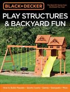Black And Decker Play Structures And Backyard Fun How To Build Playsets, Sport...