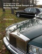 The Complete Guide To The Rolls-royce Silver Seraph And Bentley Arnage Like ...