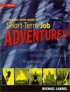 The Back Door Guide To Short-term Job Adventures By Landes Michael Paperback