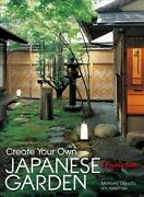 Create Your Own Japanese Garden A Practical Guide Hardcover By Oguchi Mot...