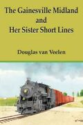 Gainesville Midland And Her Sister Short Lines Hardcover By Veelen Douglas ...