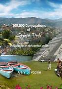 100000 Conjugations Of Spanish Verbs Conjugations In Alphabetical Order By Dr