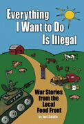Everything I Want To Do Is Illegal, Paperback By Salatin, Joel, Like New Used...