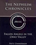 Nephilim Chronicles Fallen Angels In The Ohio Valley Paperback By Zimmerma...