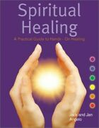 Spiritual Healing A Practical Guide To Hands-on Healing By Angelo Jan Book The