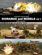 A Tutorial For Making Military Dioramas And Models By Jacobsen, Bjorn