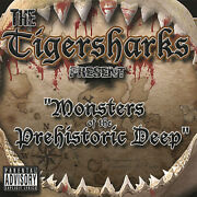 The Tigersharks - Monsters Of The Prehistoric Deep [pa] New Cd
