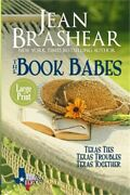 The Book Babes The Book Babes Boxed Set Texas Ties/texas Troubles/texas Togeth