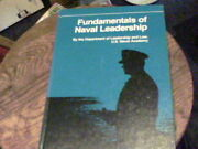 Fundamentals Of Naval Leadership By The Dept. Of Leadership And Law U.s. Naval A