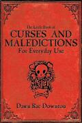 The Little Book Of Curses And Maledictions For Everyday Use By Dawn Rae Downton
