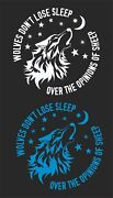 Wolves Dont Lose Sleep Over Opinions Window Decal.. Pick Size And Color...2 For 1