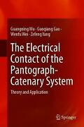 Electrical Contact Of The Pantograph-catenary System Theory And Application By