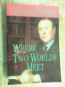 Where Two Worlds Meet By Findlay, Arthur Paperback Book The Fast Free Shipping