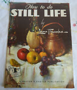 How To Do Still Life By Leon Franks  Walter T. Foster Paperback 52