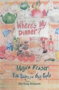 Whereand039s My Dinner Real Recipes For Busy Peopl.. 9780719555268 By Fraser Moyra